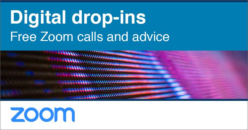 Digital drop-ins | Free Zoom calls and advice
